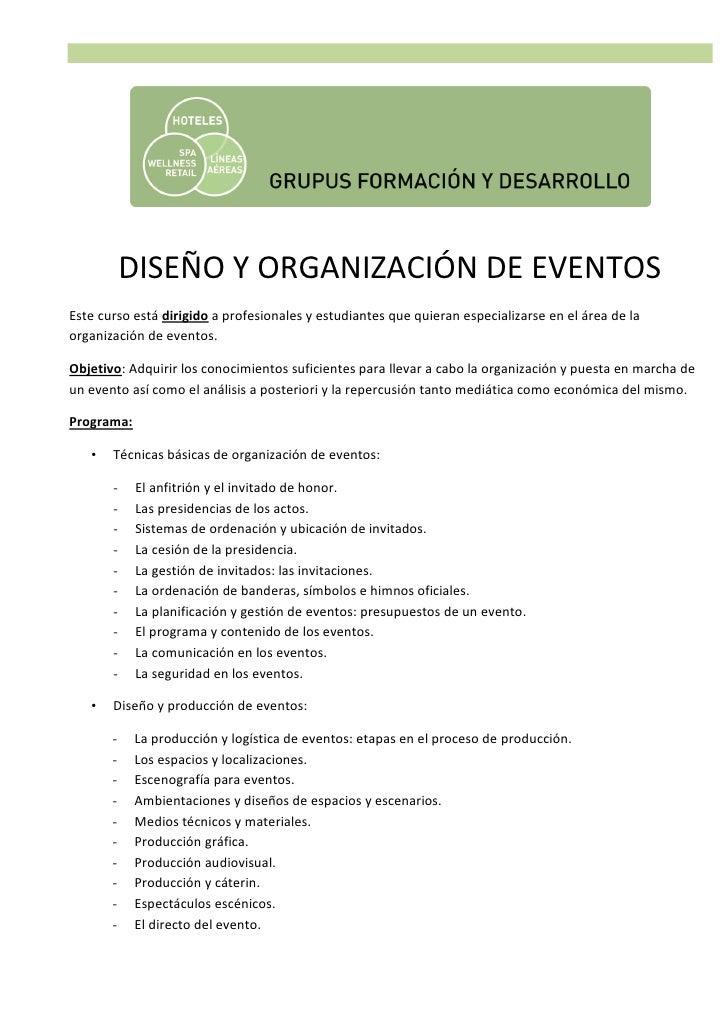 DISEÑO Y ORGANIZACIÓN DE EVENTOSEste curso está dirigido a profesionales y estudiantes que quieran especializarse en el ár...