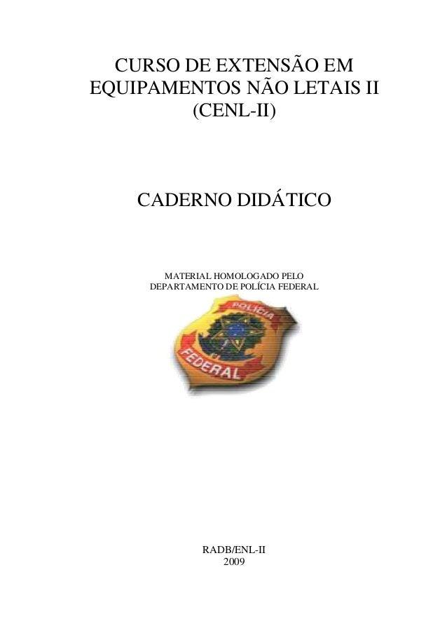CURSO DE EXTENSÃO EM EQUIPAMENTOS NÃO LETAIS II (CENL-II) CADERNO DIDÁTICO MATERIAL HOMOLOGADO PELO DEPARTAMENTO DE POLÍCI...