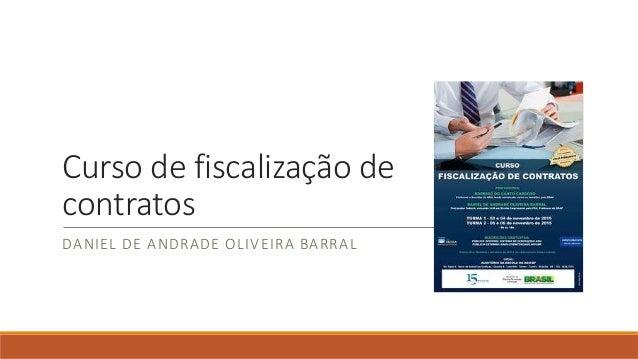 Curso de fiscalização de contratos DANIEL DE ANDRADE OLIVEIRA BARRAL