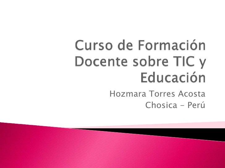 Hozmara Torres Acosta       Chosica - Perú