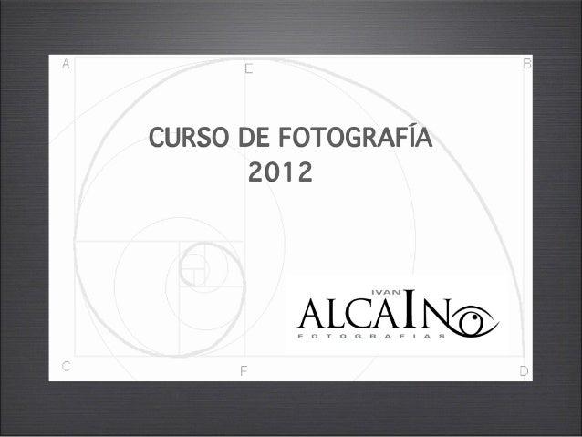 CURSO DE FOTOGRAFÍA       2012