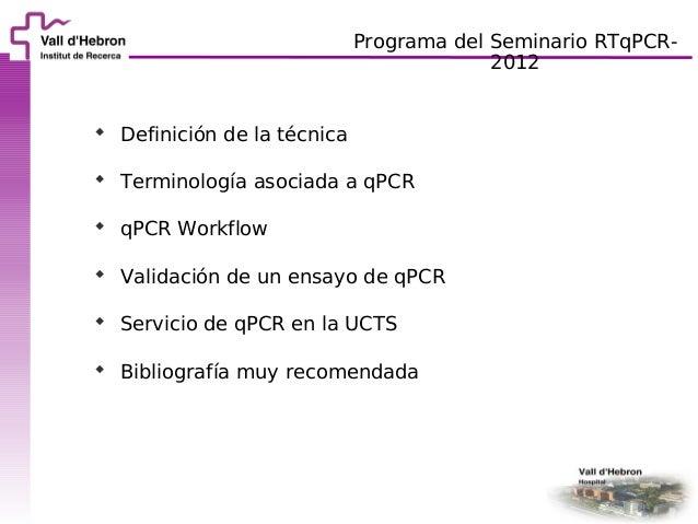 Programa del Seminario RTqPCR-                                          2012 Definición de la técnica Terminología asoci...