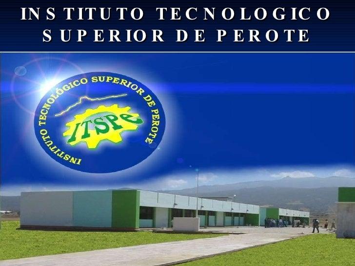 INSTITUTO TECNOLOGICO SUPERIOR DE PEROTE CICLO 2006-2007