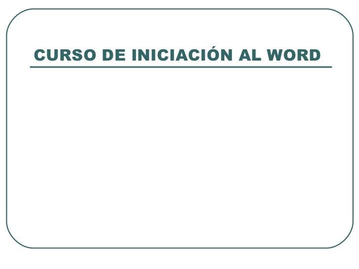 CURSO DE INICIACIÓN AL WORD