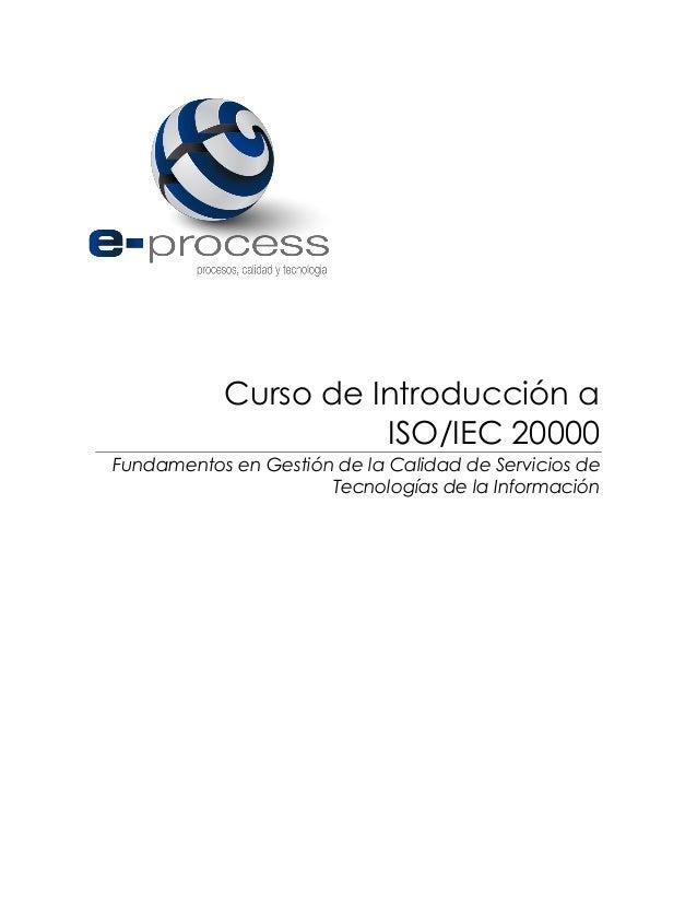 Curso de Introducción a ISO/IEC 20000 Fundamentos en Gestión de la Calidad de Servicios de Tecnologías de la Información