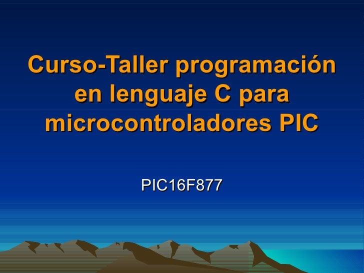 Curso-Taller programación en lenguaje C para microcontroladores PIC PIC16F877
