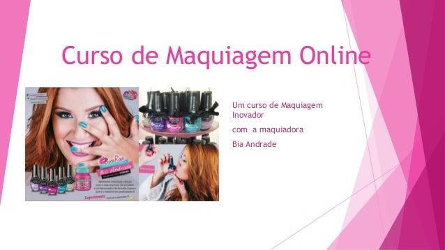 Curso de Maquiagem Online Um curso de Maquiagem Inovador com a maquiadora Bia Andrade