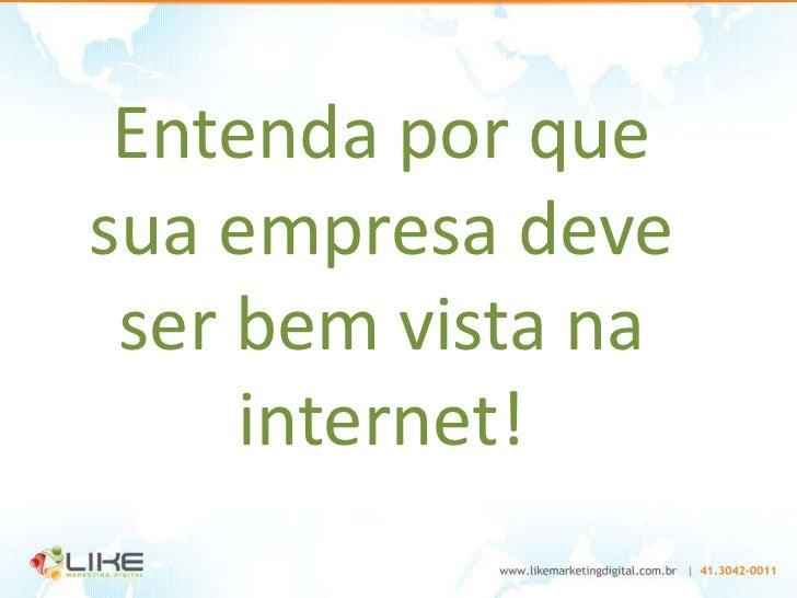 Entenda por quesua empresa deve ser bem vista na     internet!