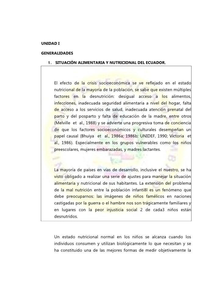 UNIDAD IGENERALIDADES  1. SITUACIÓN ALIMENTARIA Y NUTRICIONAL DEL ECUADOR.     El efecto de la crisis socioeconómica se ve...