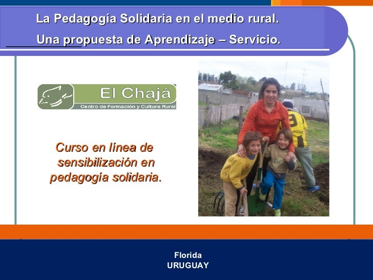 Florida URUGUAY Curso en línea de  sensibilización en pedagogía solidaria. La Pedagogía Solidaria en el medio rural.  Una ...