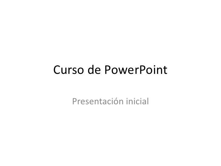Curso de PowerPoint<br />Presentación inicial<br />