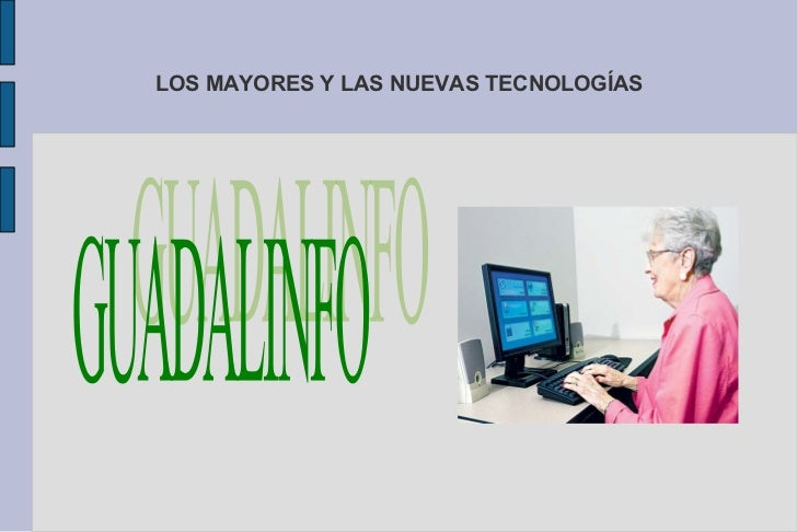 LOS MAYORES Y LAS NUEVAS TECNOLOGÍAS GUADALINFO