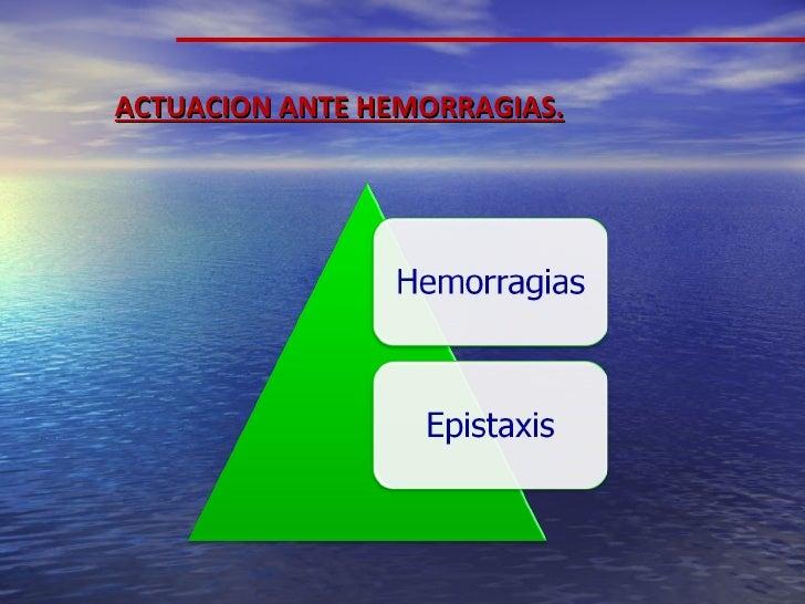 ACTUACION ANTE HEMORRAGIAS.