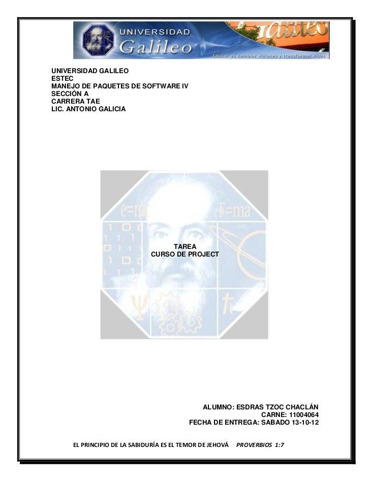 UNIVERSIDAD GALILEOESTECMANEJO DE PAQUETES DE SOFTWARE IVSECCIÓN ACARRERA TAELIC. ANTONIO GALICIA                         ...
