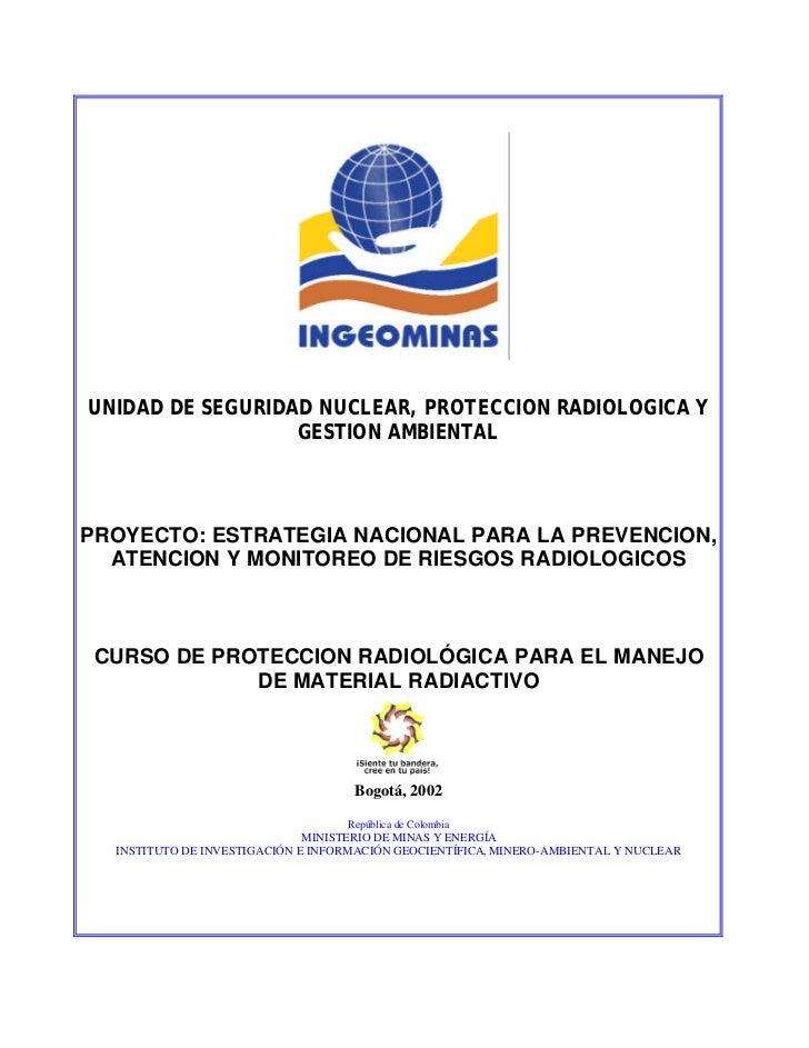 UNIDAD DE SEGURIDAD NUCLEAR, PROTECCION RADIOLOGICA Y                  GESTION AMBIENTALPROYECTO: ESTRATEGIA NACIONAL PARA...