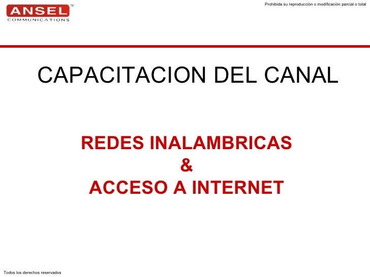 CAPACITACION DEL CANAL REDES INALAMBRICAS & ACCESO A INTERNET