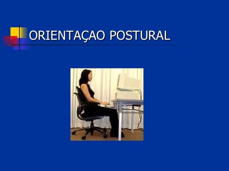ORIENTAÇAO POSTURAL