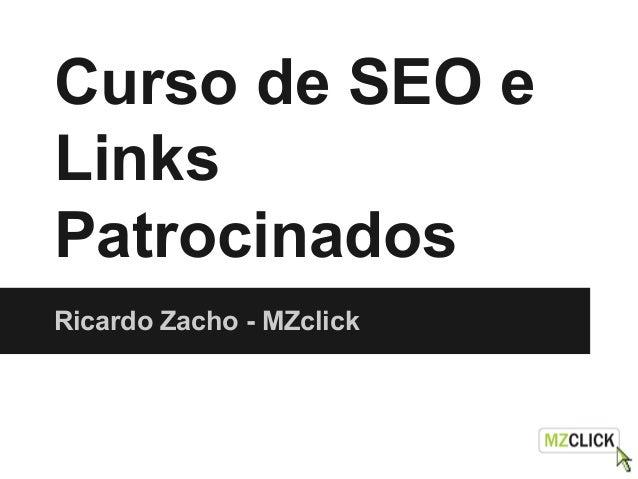 Curso de SEO e Links Patrocinados Ricardo Zacho - MZclick