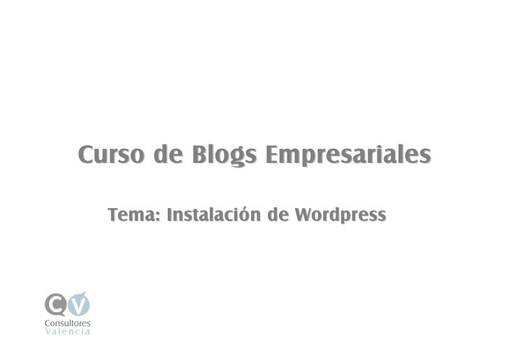 Curso de Blogs Empresariales    Tema: Instalación de Wordpress              Curso de blogsde la Reputación Online         ...