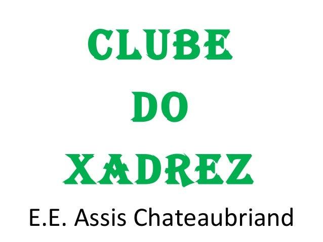 CLUBE DO XADREZ E.E. Assis Chateaubriand