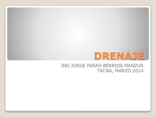 DRENAJE ING JORGE FARAH BERRIOS MANZUR TACNA, MARZO 2014