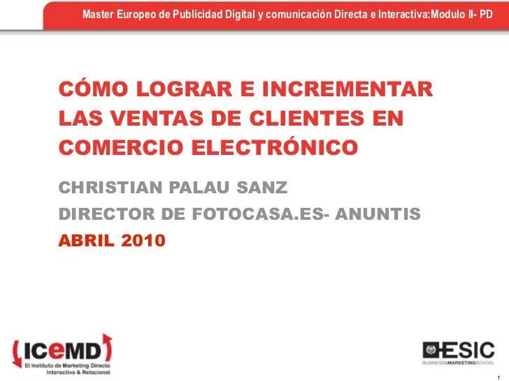 Master Europeo de Publicidad Digital y comunicación Directa e Interactiva:Modulo II- PD     CÓMO LOGRAR E INCREMENTAR LAS ...