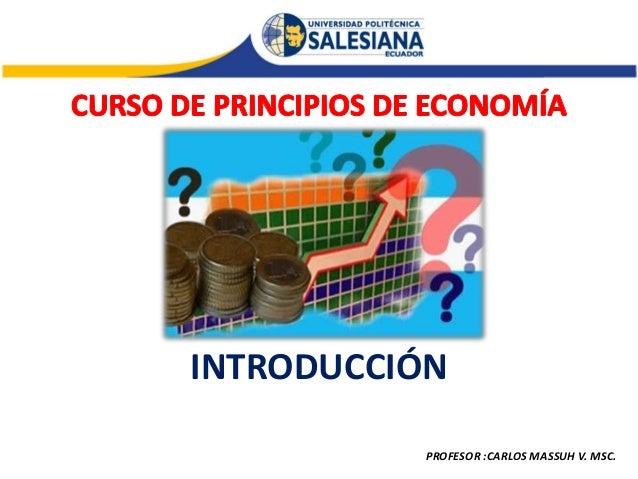 INTRODUCCIÓNCURSO PREUNIVERSITARIO DE PRINCIPIOS DE ECONOMÍA                                                   PROFESOR :C...