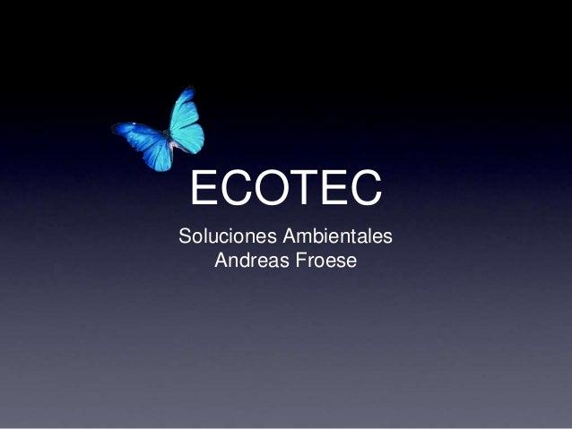 ECOTEC Soluciones Ambientales Andreas Froese