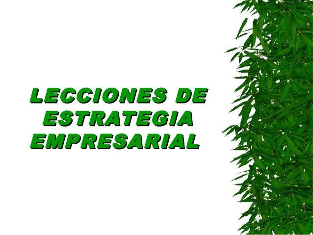 LECCIONES DELECCIONES DE ESTRATEGIAESTRATEGIA EMPRESARIALEMPRESARIAL