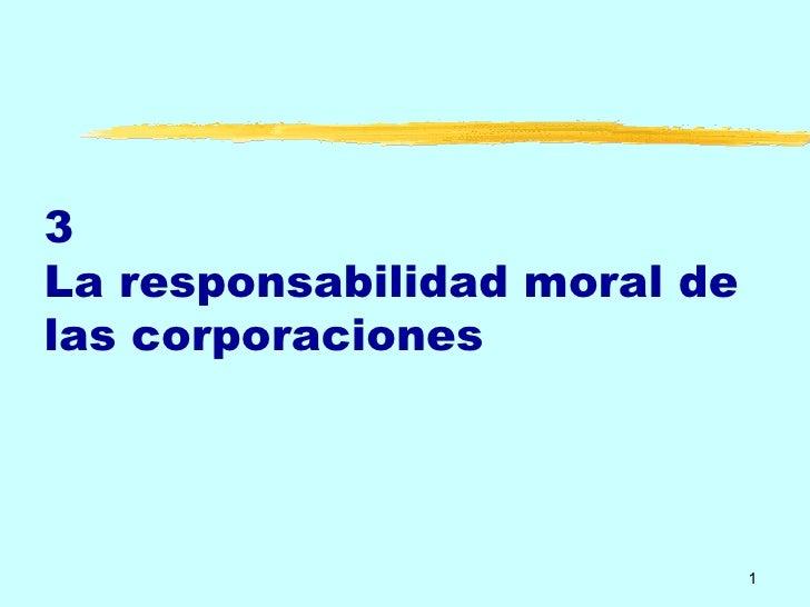 3 La responsabilidad moral de las corporaciones