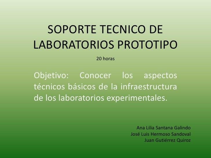 SOPORTE TECNICO DE LABORATORIOS PROTOTIPO<br />20 horas<br />Objetivo: Conocer los aspectos técnicos básicos de la infraes...