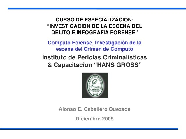 Curso de Especialización: Investigacion de la Escena del Delito e Infografia Forense