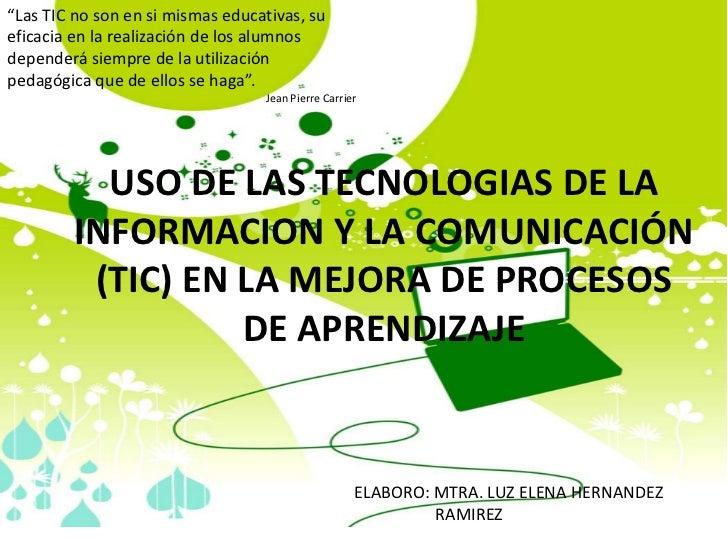 """""""Las TIC no son en si mismas educativas, su eficacia en la realización de los alumnos dependerá siempre de la utilización ..."""