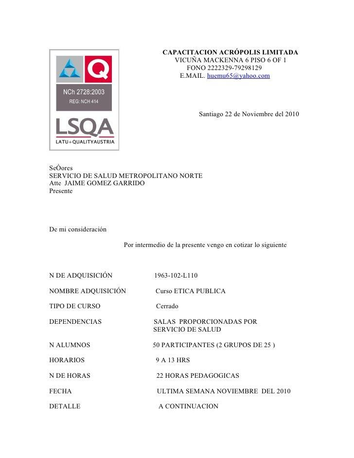 CAPACITACION ACRÓPOLIS LIMITADA                                      VICUÑA MACKENNA 6 PISO 6 OF 1                        ...
