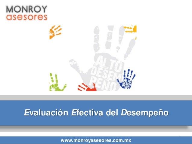 Evaluación Efectiva del Desempeño www.monroyasesores.com.mx  1