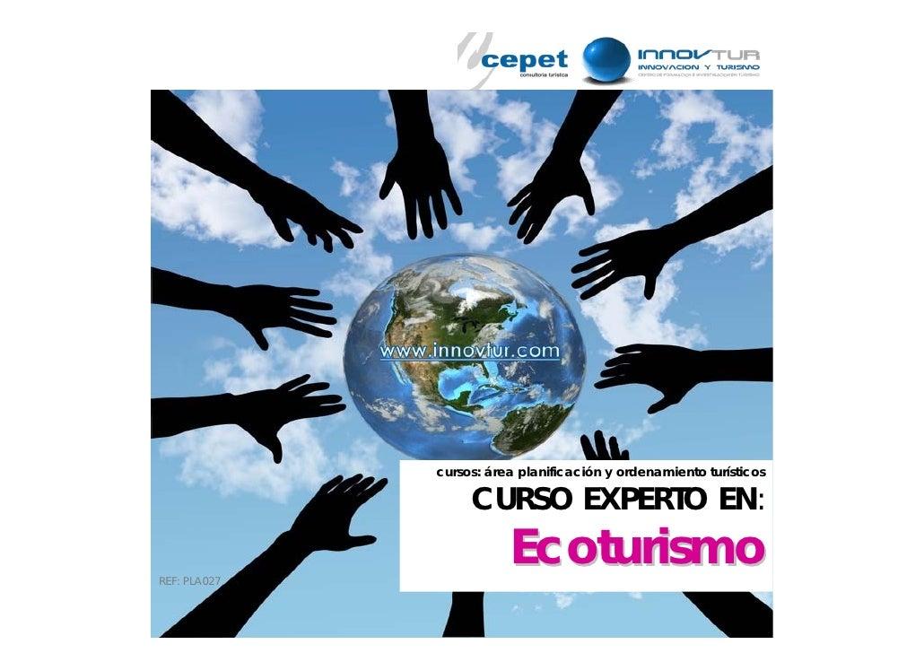 cursos: área planificación y ordenamiento turísticos                     CURSO EXPERTO EN:  REF: PLA027                   ...