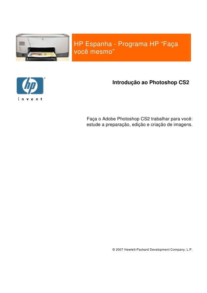 """HP Espanha - Programa HP """"Façavocê mesmo""""              Introdução ao Photoshop CS2   Faça o Adobe Photoshop CS2 trabalhar ..."""