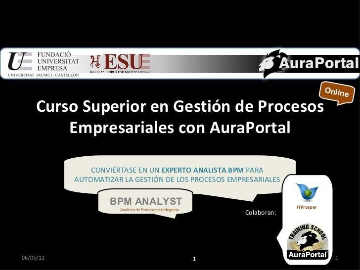 Online    Curso Superior en Gestión de Procesos        Empresariales con AuraPortal               CONVIÉRTASE EN UN EXPERT...
