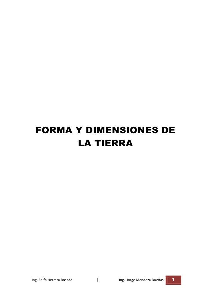 FORMA Y DIMENSIONES DE        LA TIERRAIng. Ralfo Herrera Rosado   |   Ing. Jorge Mendoza Dueñas   1