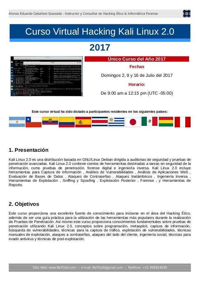 Alonso Eduardo Caballero Quezada / ReYDeS Consultor en Hacking Ético & Informática Forense TEMARIO ACTUALIZADO Fechas Domi...