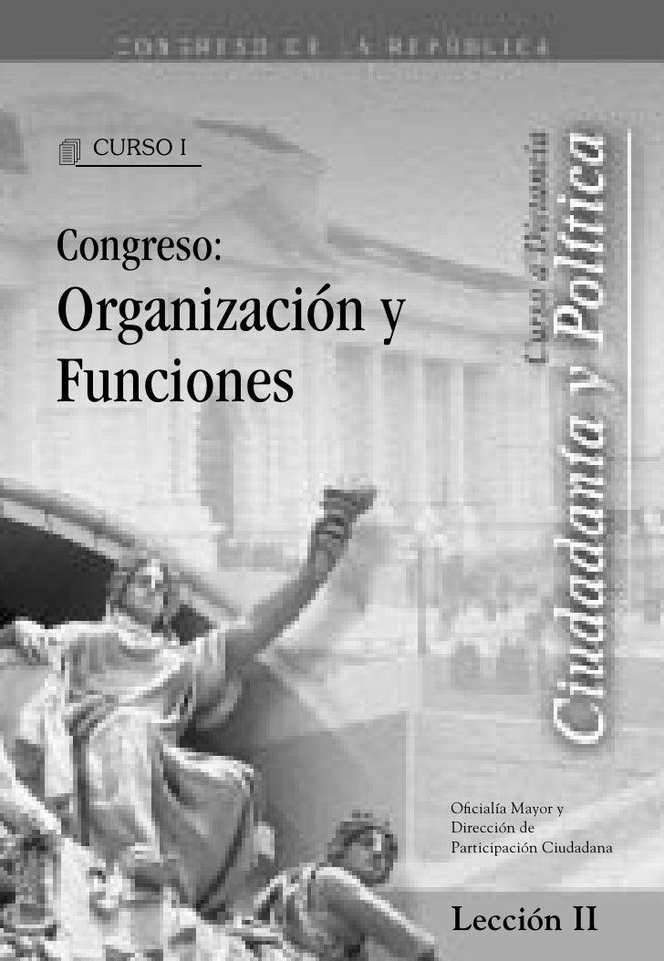 4   CURSO I    Congreso: Organización y Funciones                      Oficialía Mayor y                  Dirección de    ...