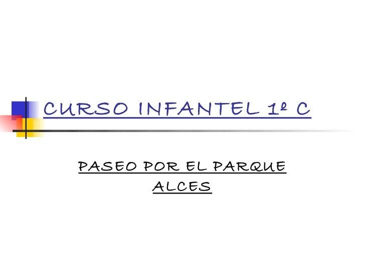 CURSO INFANTEL 1º C PASEO POR EL PARQUE ALCES
