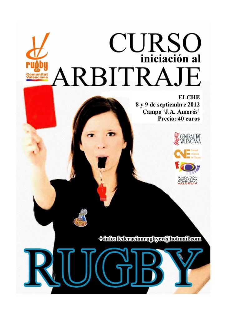ELCHE8 y 9 de septiembre 2012   Campo 'J.A. Amorós'         Precio: 40 euros