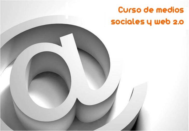 Curso de mediossociales y web 2.0