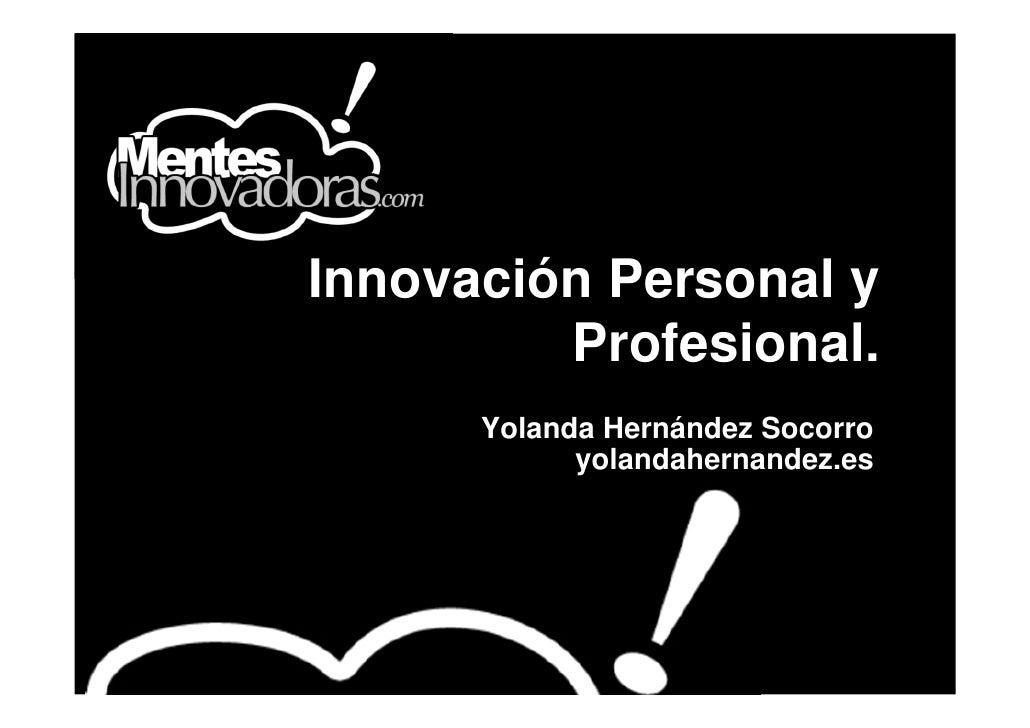 Innovación Personal y          Profesional.       Yolanda Hernández Socorro             yolandahernandez.es