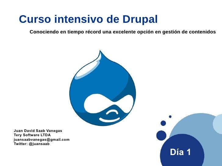 Conociendo en tiempo récord una excelente opción en gestión de contenidos Curso intensivo de Drupal Juan David Saab Vanega...