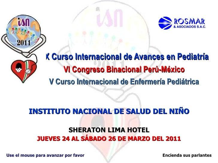 XX Curso Internacional de Avances en Pediatría VI Congreso Binacional Perú-México V Curso Internacional de Enfermería Pedi...