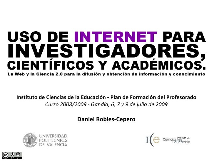 La Web y la Ciencia 2.0 para la difusión y obtención de información y conocimiento<br />Instituto de Ciencias de la Educac...