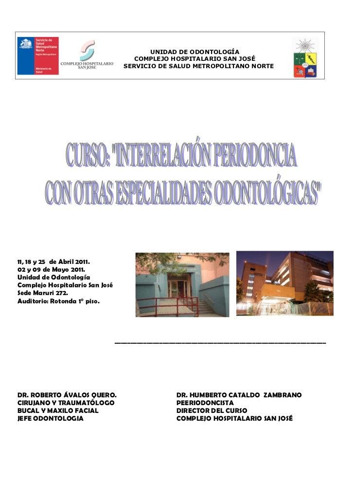 UNIDAD DE ODONTOLOGÍA                                      COMPLEJO HOSPITALARIO SAN JOSÉ                                 ...