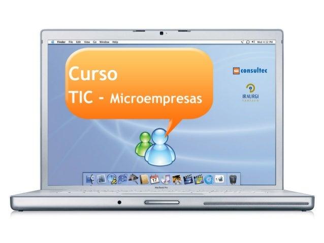 Curso           TIC–MicroempresasJuan Francisco Ruiz         twitter.com/laminarrieta         facebook.com/juanfran.ruiz  ...